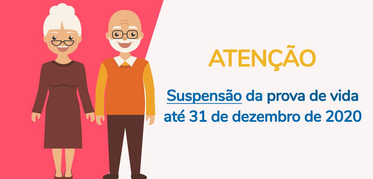 Suspensão da prova de vida dos aposentados e pensionistas até 31 de dezembro de 2020