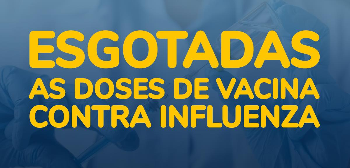 Esgotadas as doses de vacina contra influenza