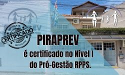 PIRAPREV é certificado no Nível I do Pró-Gestão RPPS