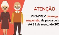 PIRAPREV prorroga suspensão da prova de vida dos aposentados e pensionistas até 31 de março de 2021