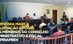 Cerimônia marca diplomação e posse dos membros do Conselho Administrativo e Fiscal do PIRAPREV
