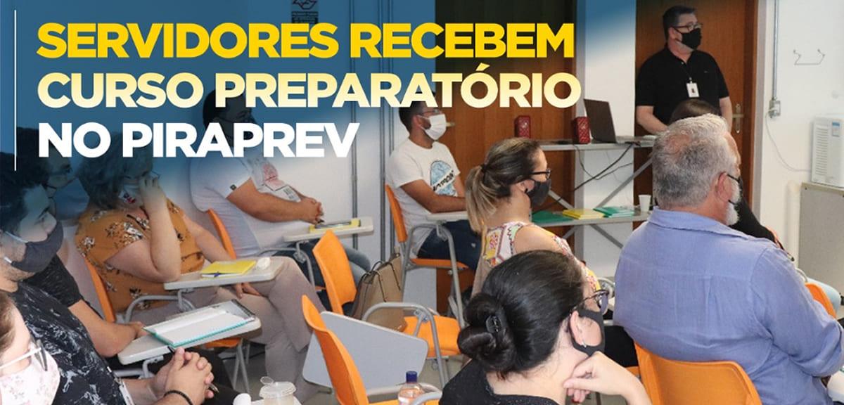Servidores recebem curso preparatório no PIRAPREV